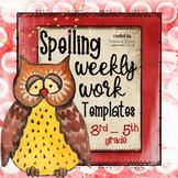 Spelling Word Templates/Practice (20 words): Weekly Work & Activities