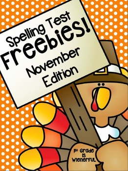 Spelling Test FREEBIES:  November Edition!!!! :o)