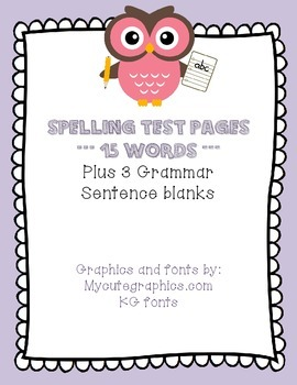Spelling Test Pages --- 15 words plus 3 grammar sentence blanks