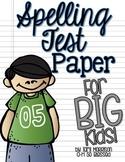 Spelling Test Paper [for BIG Kids!]