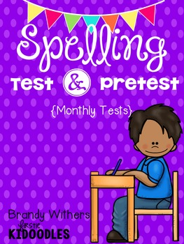 Monthly Spelling Test & Pretest