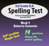"""Spelling Test: Roberto Clemente; Wk 5 of Houghton Mifflin's """"Journeys"""" (3rd)"""