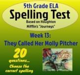 """Spelling Test: They Called Her Molly Pitcher; Week 13 of Houghton's""""Journeys"""""""