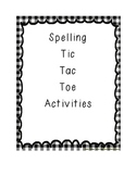 Spelling Tic Tac Toe Activities (One for each nine weeks)