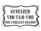 Spelling Tic-Tac-Toe Homework for Primary Grades