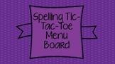 Spelling Tic-Tac-Toe Menu Board