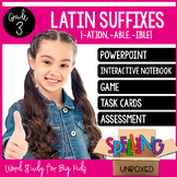 Spelling Unit - Latin Suffixes {ATION, ABLE, IBLE} (3rd Grade)