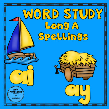 Spelling Unit Long A ai & ay: One Week of Independent Work