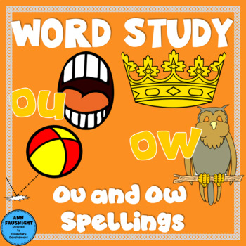 Spelling Unit OU and OW Words One week of independent work including assessment
