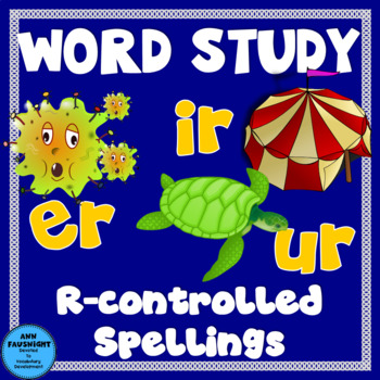 Word Study er, ir, and ur