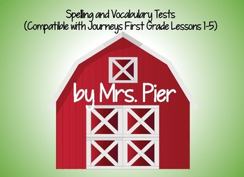 Spelling & Vocabulary Tests (Compatible with Journeys First Grade Lessons 1-5)
