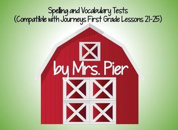 Spelling & Vocabulary Tests (Compatible with Journeys First Grade Lessons 21-25)