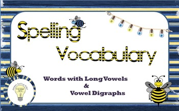 Spelling Vocabulary: Words with Long Vowels and Vowel Digraphs