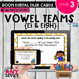 Spelling Vowel Teams EI & EIGH Boom Cards - Distance Learning