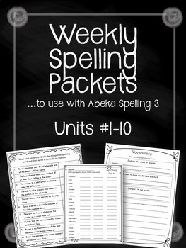 Spelling Weekly Packets. Units 1-10. Worksheets to use with Abeka Spelling 3