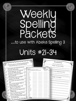 Spelling Weekly Packets. Units 21-34. Worksheets to use with Abeka Spelling 3