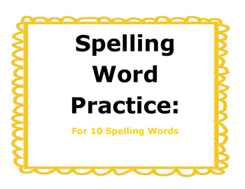 Spelling Word Practice: For 10 Spelling Words