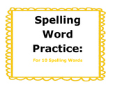 Spelling Word Practice: For 10 Spelling Words
