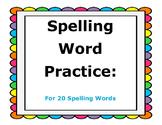 Spelling Word Practice: For 20 Spelling Words