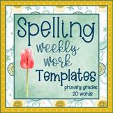 Spelling Word Templates (20 words): Weekly Work & Activities