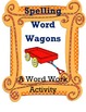 Spelling Word Wagons Word Work Daily 5 centers