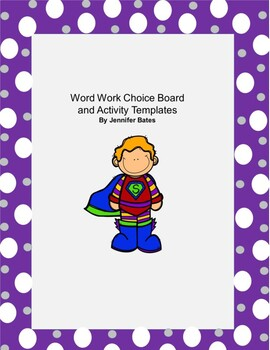Spelling/Word Work Choice Board and Activity Templates