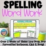 Spelling Word Work Interactive Digital Slides | Distance Learning