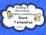 Spelling & Word Work Station Activities Blank Templates