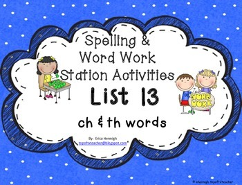 Spelling & Word Work Station Activities List 13 Digraphs Ch & Th Words -TEKS