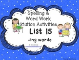 Spelling & Word Work Station Activities List 15 Words with Suffix -ing -TEKS