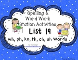 Spelling & Word Work Station Activities List 19 wh ph kn th ch sh words -TEKS