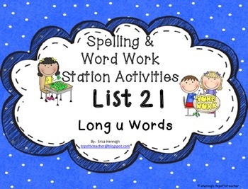 Spelling & Word Work Station Activities List 21 Long U Words -TEKS