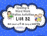 Spelling & Word Work Station Activities List 32 ea (short e) ie (long e) TEKS