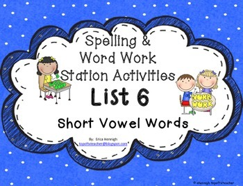 Spelling & Word Work Station Activities List 6 Short Vowel