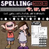 Spelling & Word Work: ir, ur & er - Week 17