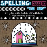 Spelling & Word Work: oa & ow - Week 15
