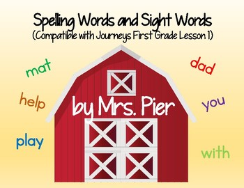 Spelling Words and Sight Words (Compatible with Journeys First Grade Lesson 1)