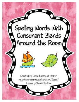 Spelling Words with Consonant Blends Around the Room