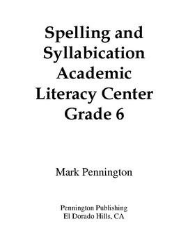 Spelling and Syllabication Academic Literacy Center Grade 6
