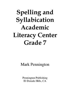 Spelling and Syllabication Academic Literacy Center Grade 7