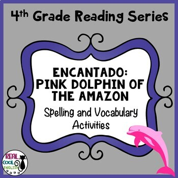 Spelling and Vocab Activities: Encantado - Pink Dolphin of