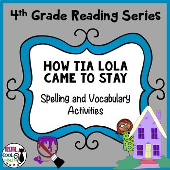 Spelling and Vocab Activities: How Tia Lola Came to Stay
