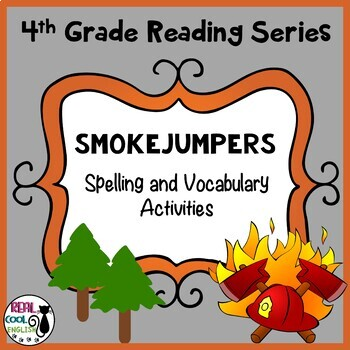 Reading Street Spelling and Vocabulary Activities: Smokejumpers