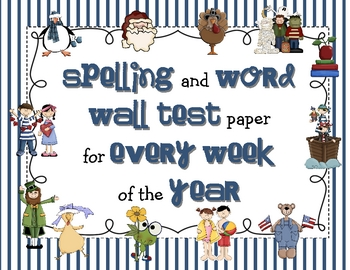 Spelling and Word Wall Test Paper for Every Week of the Year