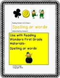 Spelling ar words Reading Wonders First Grade