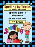 """""""Spelling by Topics"""" - 4th Grade Spelling Curriculum for the School Year"""