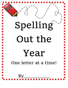 End of Year Writing - Spelling Out the Year in ABC's -Year in Review Memory Book