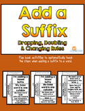 Spelling with Suffixes: Dropping, Doubling and Changing -y