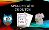 Spelling with ch or tch