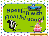 Spelling with final k sound